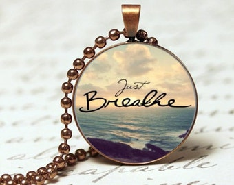 Just Breathe inspirational quote pendant necklace