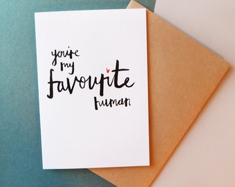You're my favourite human // greeting card
