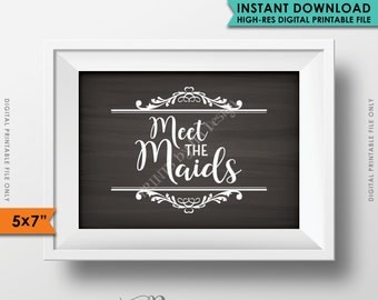 """Meet the Maids Sign, Maids Wedding Sign, Bridesmaids Sign, Chalkboard Sign, 5x7"""" Instant Download Digital Printable File"""