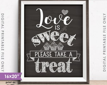 """Love is Sweet Please Take a Treat Wedding Sign, Sweet Treat Sign, Cupcake Sign, 8x10/16x20"""" Chalkboard Style Instant Download Printable"""