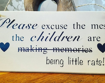 Please excuse the mess... humorous sign, plaque, funny sign, gift for the home, sweary sign, plaque