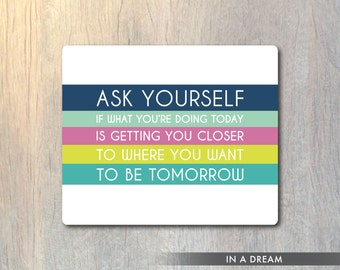Ask Yourself Mouse Pad - Inspirational Mouse Pad  - Typography Computer or Office Work Station Decor