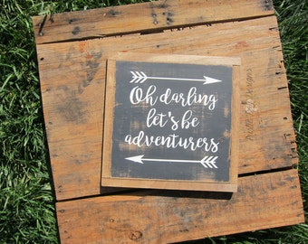 Oh Darling Let's Be Adventurers Rustic Wood Sign