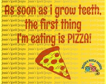 As soon as i grow teeth PIZZA - SVG  Cut File