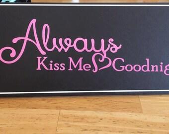 Always Kiss me Goodnight Vinyl Decal