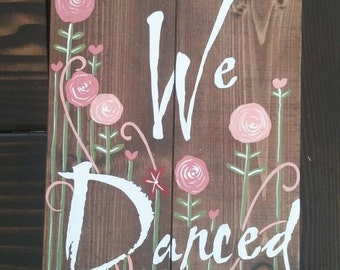 And We Danced Wood Sign