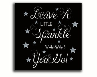Leave a little sparkle Motivational Art, Typography Art Print, Home Decor, Inspirational, word art