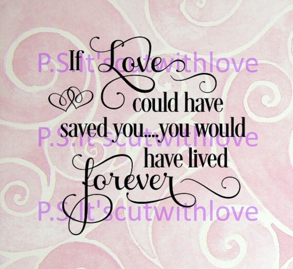 Download If Love could have saved you you have have lived forever