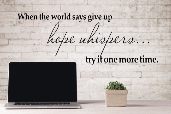 When The World Says Give Up Hope Whispers Classroom Bedroom