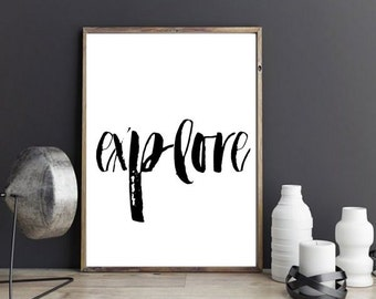 Explore, Typography Printable,  Printable Art, Inspirational Print , Motivational Poster, Modern Wall Art, Instant Download, Wall Decor