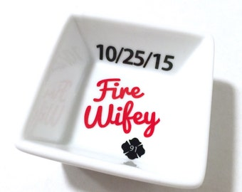 Personalized Fire Wife Ring dish, Firefighter wife gift,Firefighter Wifey, Trinket Tray, Firefighter Gift, Proud Firefighter Wife, Fire Life