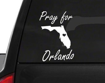 Pray for Orlando (W24) Florida Vinyl Decal Sticker Car/Truck Laptop/Netbook Window