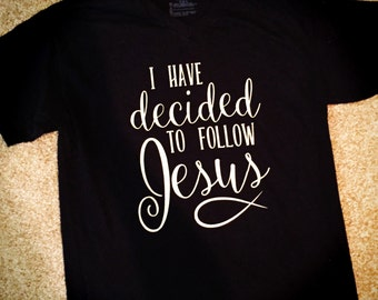 I have decided to follow Jesus vneck