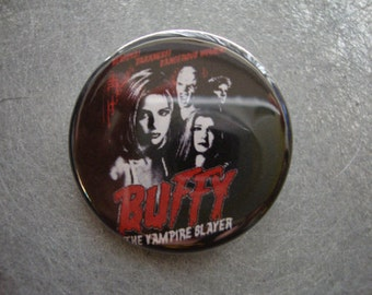 Buffy The Vampire Slayer Pin or Magnet