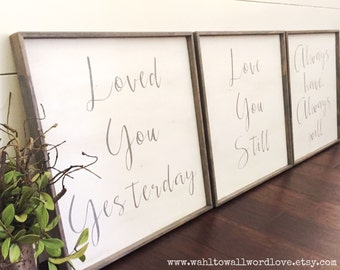 Loved you yesterday love you still always have always will, small 12x12, wood love signs, wedding gift, anniversary, master bedroom wall art