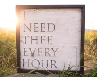 I need thee every hour wooden sign, rustic, farmhouse decor, wall hanging, joanna gaines, fixer upper style, Christmas gift, housewarming