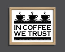 Coffee Quote Print, Instant Download, In Coffee We Trust, funny kitchen quote, breakroom art, black and white, kitchen wall art, dorm art