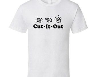 Cut It Out 2 T Shirt