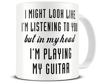Guitar Mug - Guitar Gift - In My Head I'm Playing My Guitar Coffee Mug - Gift for Guitarist - MG520