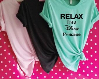 Relax I'm A Disney Princess T-Shirt. Funny Princess Shirt. Disney Princess Top. Disney Shirt.