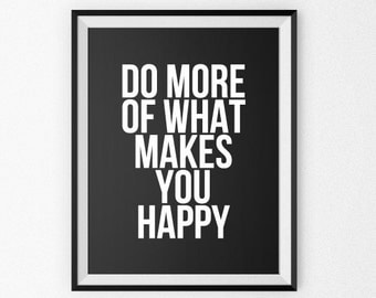 Motivational Quote Print - Motivational Poster - Quote Canvas - Giclee Print - Wall Art - Quote Poster - Do More Of What Makes You Happy