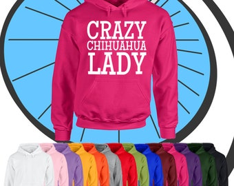 Adults Crazy Chihuahua Lady Hoodie - Cute Small Puppy Dog Animal Lover - Ladies Hooded Top -  Present Gift Hood