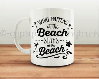 Beach Coffee Mug - Beach Coffee Cup - Beach Mug - Coffee Mug - What Happens At The Beach - Beach Gifts - Summer Gifts - July 4th