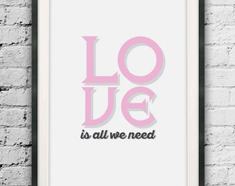 Love is All We Need, Typographic Love Poster, Minimalist Type, Motivated Type, Motivational Love Print, Printable Love Art, Motivated Art