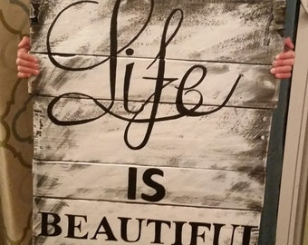 Life is Beautiful sign 24×20