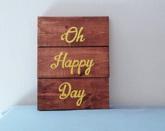 """Rustic wooden sign, morning sign, Oh Happy Day, motivational sign, inspiration, hymn, mustard yellow, 8"""" X 10 1/2"""""""