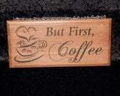 But First... Coffee - Sign 300x140