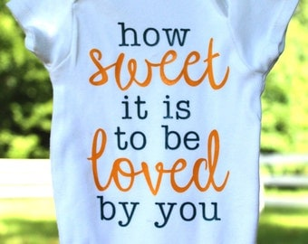 How Sweet it is to be Loved by You Onesie