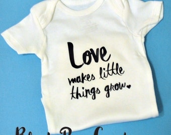 Baby Bodysuit - Love Makes Little Things Grow - baby shower gift newborn  preemie custom color