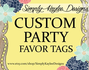 Custom PRINTABLE Favor Tags