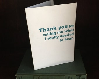 Thank you what I needed to hear greeting card
