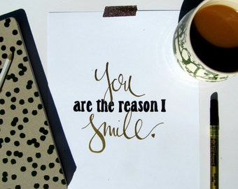 You are the reason I smile... - 8x10 print
