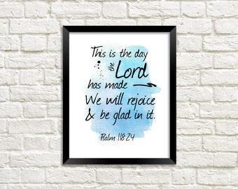 Printable Wall Art Bible Verse Scripture - Psalm 118:24 - 8x10