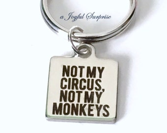 Funny Keychain, Not my Circus, Not my Monkeys Key Chain, Silver Circus Keyring, Polish proverb Key Chain, Gag Gift Idea for Man men Coworker