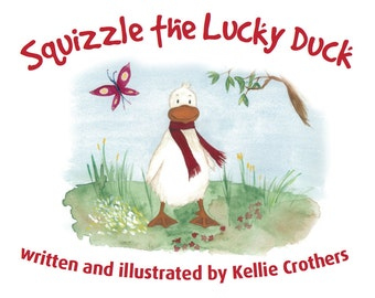 Squizzle the Lucky Duck Children's Book by Kellie Crothers