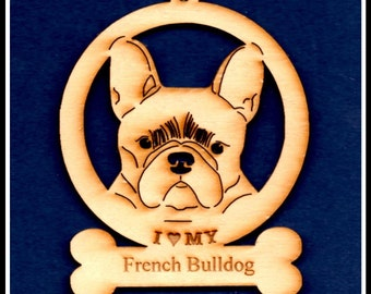 I Love My French Bulldog~ Dog Breed Ornament~ Wood ~ NEW~ As seen or Personlized for FREE