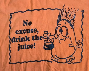 XL Drink the Juice shirt