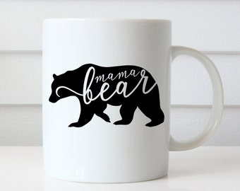 Mama Bear Mug, Mama Bear Coffee Mug, Gift For Mom, Mothers Day Gift, Mom Gift, Mom Mug, Mother's Day Gifts Mom Gifts Mother Gift Mom Present