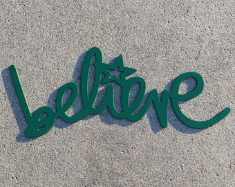 Believe - Plasma Cut Painted Sign