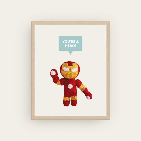 Iron man: You're a Hero / Heroine! Amigurumis Prints.