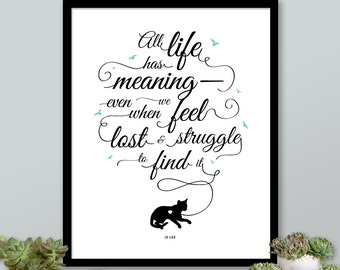 Cat Quote Print: All Life