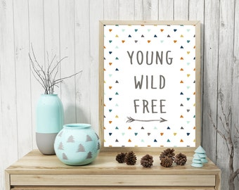 Printable Young Wild Free Watercolour- Inspirational Quote - Wall Art - MULTICOLOUR  -Digital File