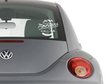 The Mountains are Calling and I must Go Car Decal