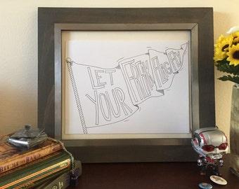 Let your freak flag fly!, Handlettered Art, Quote Art, Wall Art, Decor
