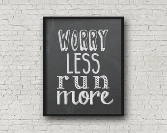 Worry Less Run More, Running Quote, Chalkboard Art, Typography Print, Running Gift, Marathon, Fitness Quote, Gym Decor, Printable Art, XC