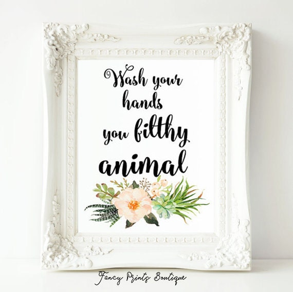 Wash Your Hands Printable Bathroom Art Funny Wall Art You Filthy Animal Bathroom